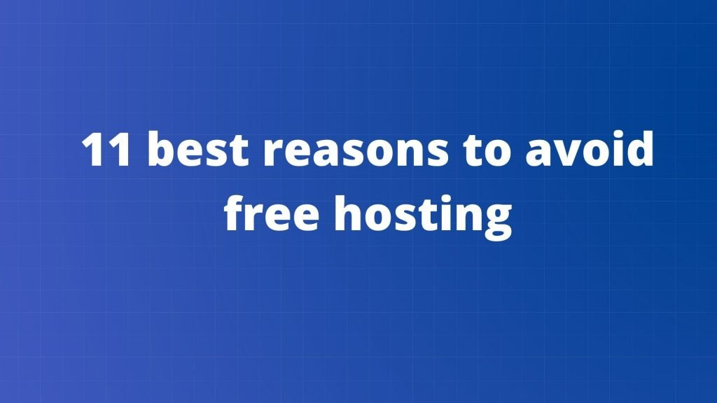 some best reasons to avoid free hosting