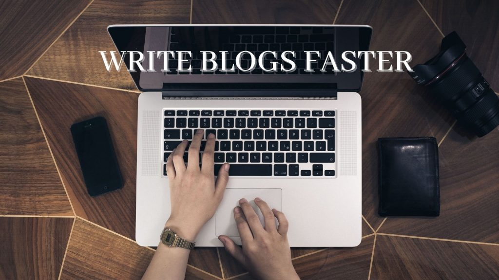 How to write blog post fast - simple techniques