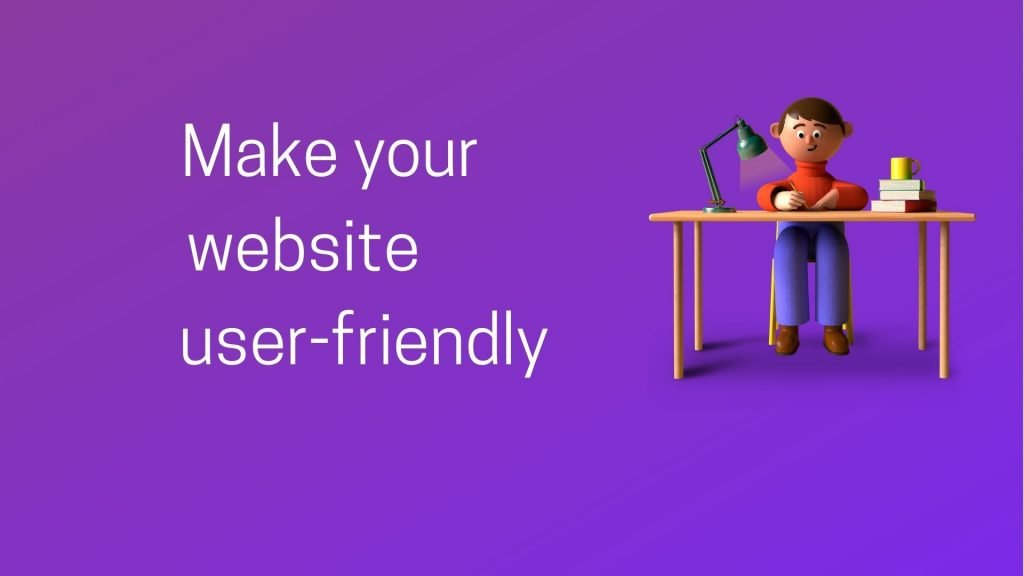 Simple ways to make your website user-friendly