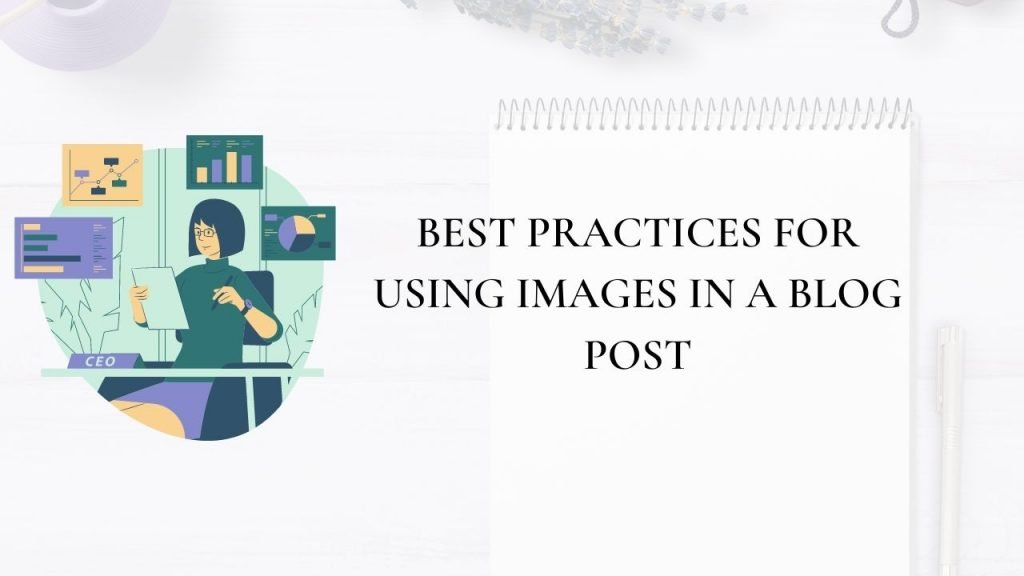 Some best practices for using images in a blog post