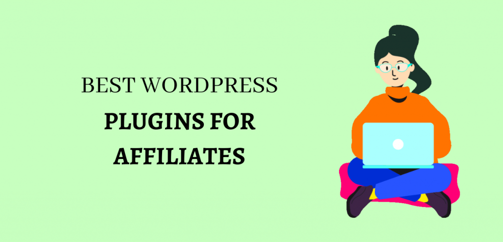 Best WordPress plugins for Affiliate marketers