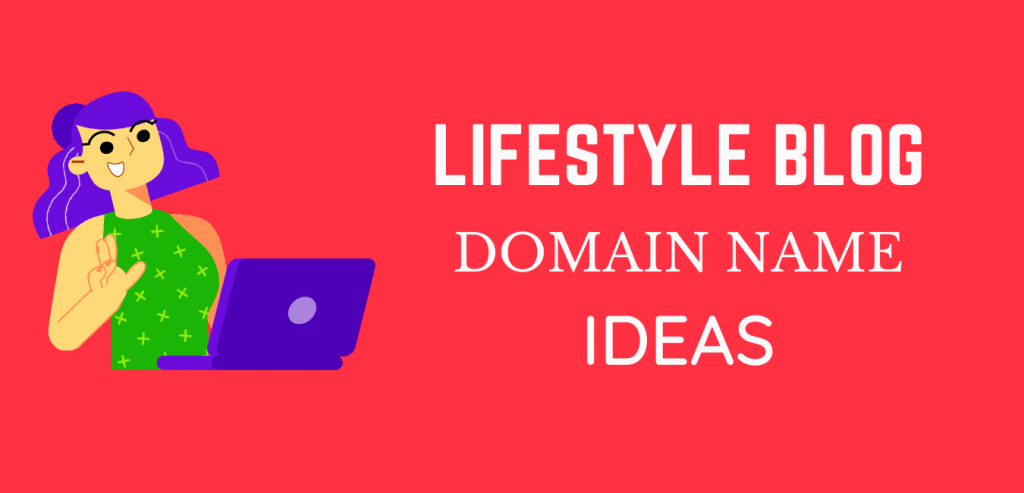 List of Lifestyle Blog domain name ideas